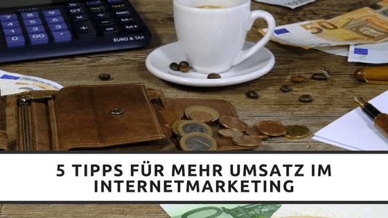 5 Tipps für mehr Umsatz im Internetmarketing