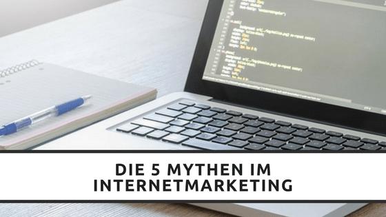 Die 5 Mythen im Internetmarketing
