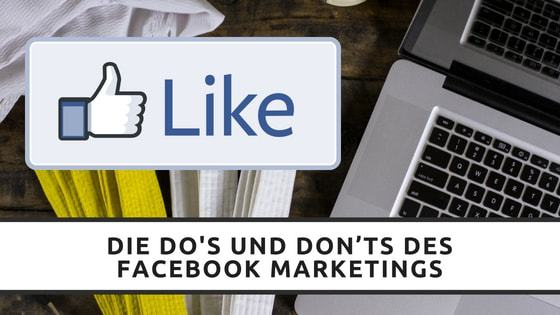 Die Do's und Don'ts des Facebook Marketings