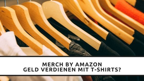 merch by amazon geld verdienen mit t shirt business